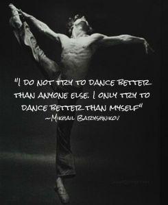 http://skinnyartist.com/pin/wp-content/uploads/2012/09/Mikhail-Baryshnikov-Quote-Lg-838x1024.png