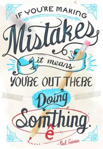 http://blog.modcloth.com/2012/08/15/quote-of-the-day-neil-gaiman-on-mistakes/