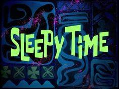 http://spongebob.wikia.com/wiki/Sleepy_Time_(transcript)