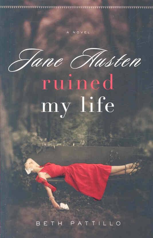 Jane Austen, A to Z: Jane Austen Ruined My Life