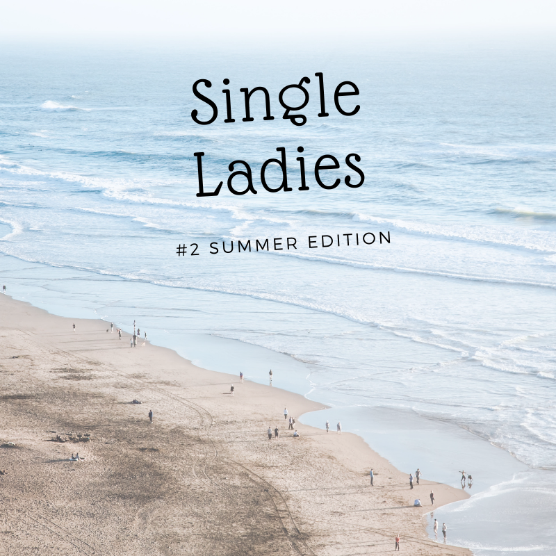 Single Ladies: #2 Summer Edition